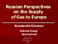 Russian Perspectives On The Supply Of Gas To Europe