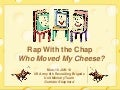 Rwtc   who moved my cheese