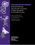 Building Partnerships with the Faith Community: A Resource Guide for Environmental Groups