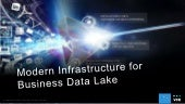 Modern infrastructure for business data lake