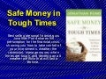 Safe Money in Tough Times: Everything You Need to Know to Survive the Financial Crisis