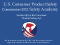 2012 Safety Academy: Section 6(b) of the CPSA
