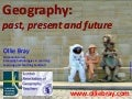 Geography: past, present and future