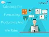 Salesforce For Forecasting, Productivity And Win Rates
