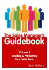 Sales Manager's Guidebook Volume 2 - Leading & Motivating Your Sales Team