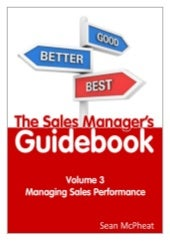 Sales Manager's Guidebook Volume 3 - Managing Sales Performance