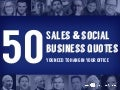 50 Sales and Social Business Quotes You Need to Hang in Your Office