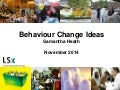 Behaviour change ideas. The art and science of mass persuasion seminar, 12 November 2014