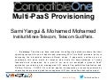 CompatibleOne Multi PaaS Provisioning, Sami Yangui & Mohamed Mohamed, Institut Mines-Telecom, Telecom SudParis.