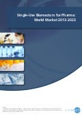 Single-Use Bioreactors for Pharma: World Market 2013-2023