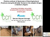 Practice and level of Awareness of Good Agricultural Practices among Smallholder Farmers in the adopted villages in Northern, Nigeria By Samson Sennuga