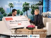 Stop Thinking About Links - Think About Publicity!