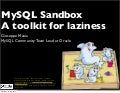 MySQL Sandbox - A toolkit for laziness