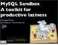 MySQL Sandbox - A toolkit for productive laziness