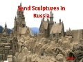 Sand sculptures in Rusia (Cmp)