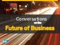 Conversations on the Future of Business