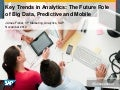 Key Trends in Analytics: The Future Role of Big Data, Predictive and Mobile