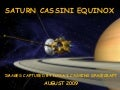 Saturn Cassini Equinox - August 2009