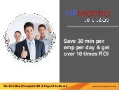 Save 30 min per emp per day giving over 10 times ROI