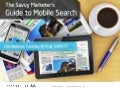 The Savvy Marketer's Guide to Mobile Search
