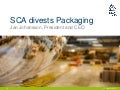 Divestment of SCA Packaging presentation by CEO Jan Johansson
