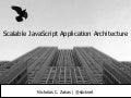Scalable JavaScript Application Architecture 2012