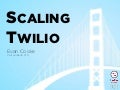 Scaling Twilio - Evan Cooke - Twilio Conference 2011