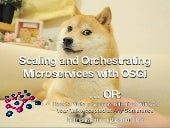 Scaling and Orchestrating Microservices with OSGi - N Bartlett