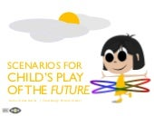 Scenarios for child play of the future
