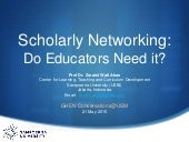 Scholarly Networking:  Do Educators Need it?