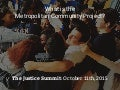 The Justice Summit: The Metropolitan Community Project
