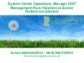 System Center Operations Manager 2007 Management Pack Yönetimi ve Server Performans İzlemesi - Bölüm 2