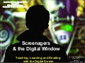 screenagers and the digital window