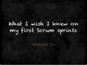 What I wish I knew on my first Scrum sprints :: Agile Portugal 2015