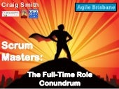 Scrum Masters: The Full Time Role C...
