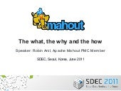 SDEC2011 Mahout - the what, the how...