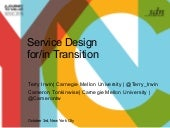 Service Design for/in Transition - Cameron Tonkinwise & Terry Irwin, Carnegie Mellon University