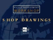 PM : Shop Drawings