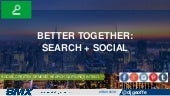 Search and Social Marketing: Better Together