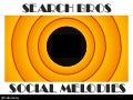 Search bros & Social Melodies