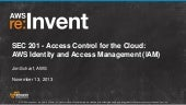 Access Control for the Cloud: AWS Identity and Access Management (IAM) (SEC201) | AWS re:Invent 2013