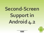 Second-Screen Support in Android 4.2