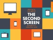 Second Screen Strategy: Planning For (And Against) A Multi-Screen World