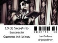 Secrets to Content Initiative Success (Gollner Lavacon 2014)