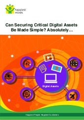 Can Securing Critical Digital Assets Be Made Simple? Absolutely…