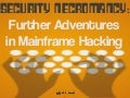 Security necromancy - Further adventures in mainframe hacking - DEF CON 23