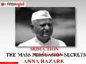 Seduction secrets of Anna Hazare