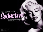Tips for Creating a Seductive Email Campaign