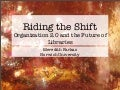 Riding the Shift