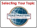 Toastmasters - Selecting your Topic